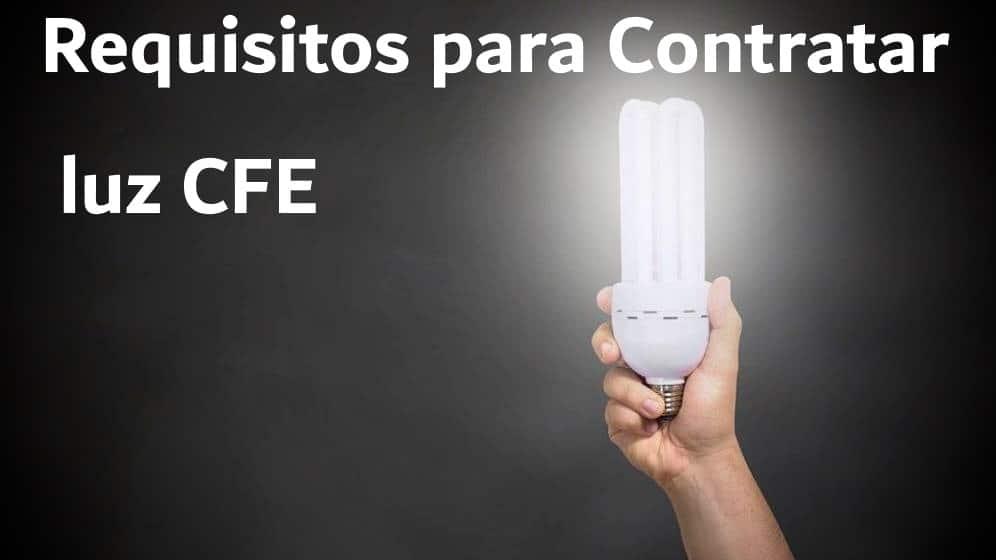 Requisitos para Contratar luz CFE